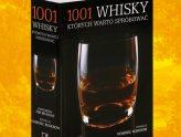 1001 whisky, których warto spróbować - przewodnik po świecie whisky