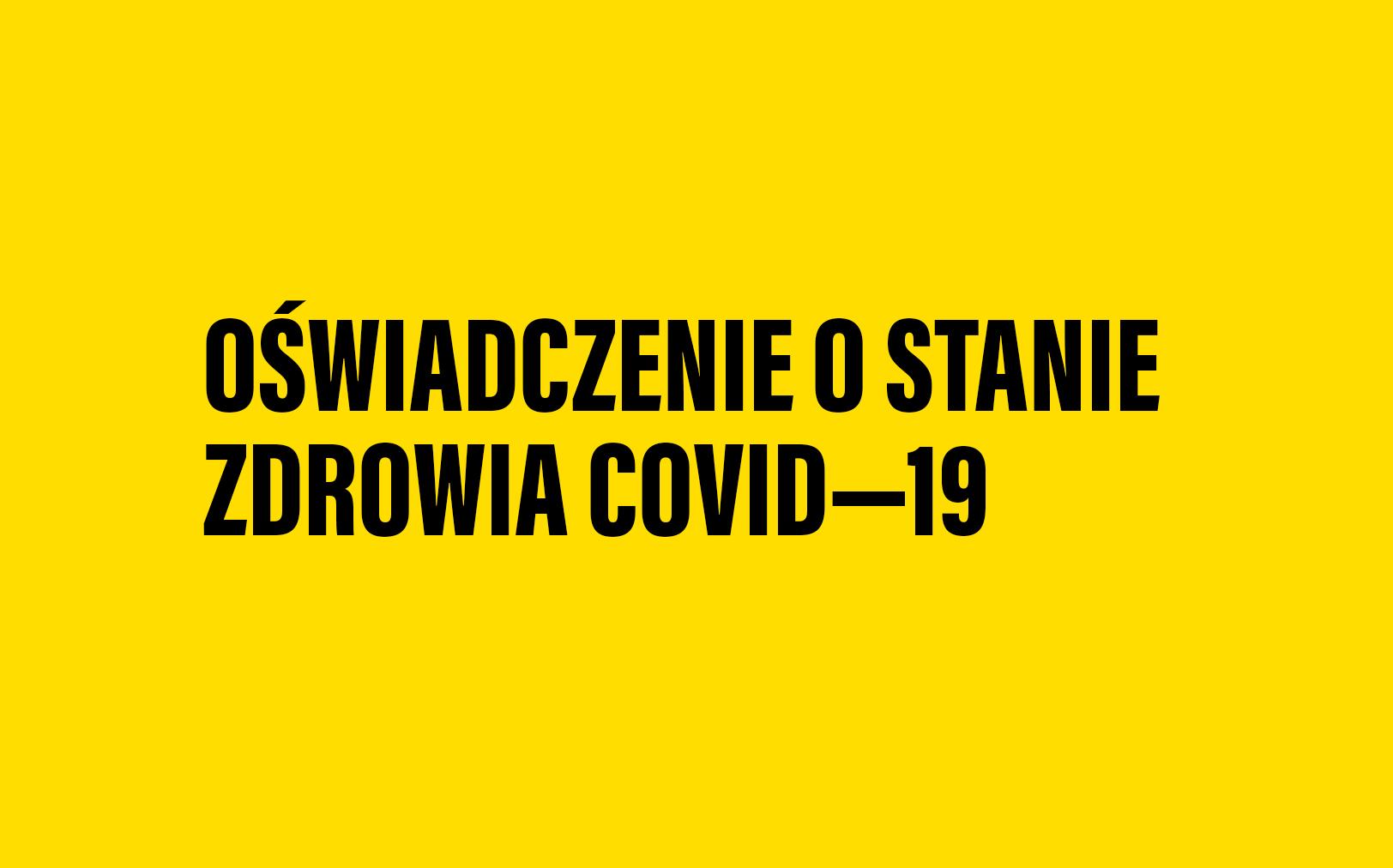 OŚWIADCZENIE O STANIE ZDROWIA - COVID-19